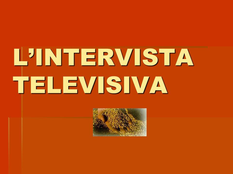 L'INTERVISTA TELEVISIVA