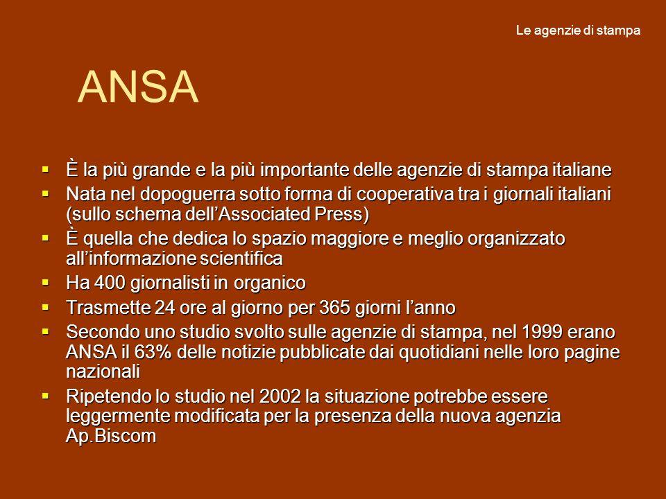 Le agenzie di stampaANSA. È la più grande e la più importante delle agenzie di stampa italiane.