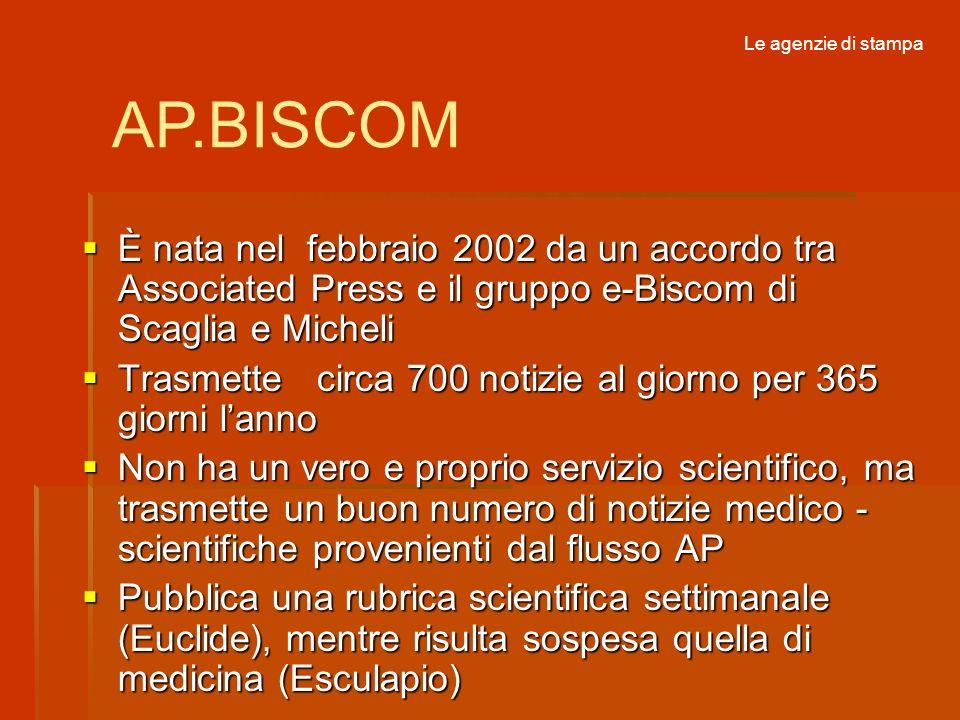 Le agenzie di stampaAP.BISCOM. È nata nel febbraio 2002 da un accordo tra Associated Press e il gruppo e-Biscom di Scaglia e Micheli.