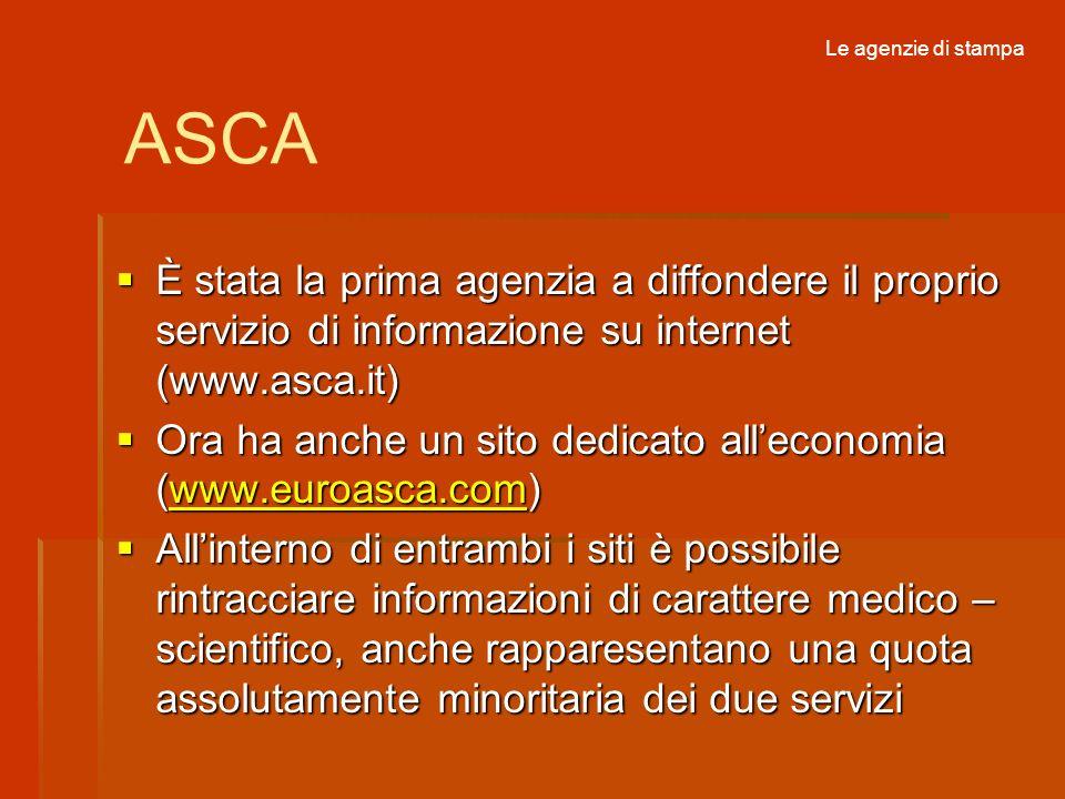 Le agenzie di stampaASCA. È stata la prima agenzia a diffondere il proprio servizio di informazione su internet (www.asca.it)