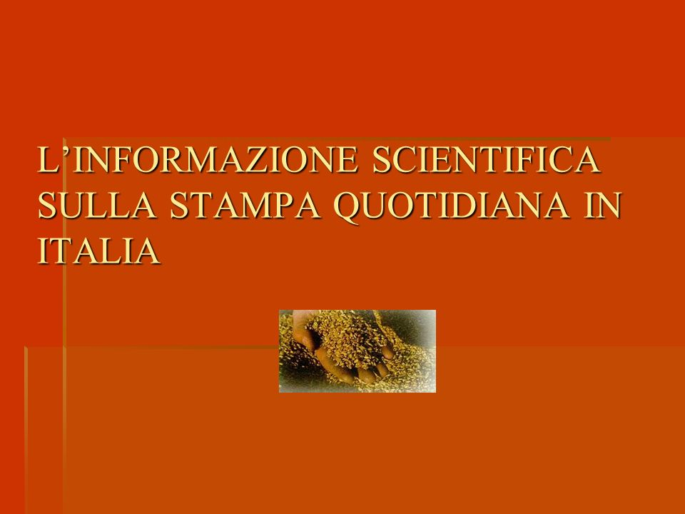 L'INFORMAZIONE SCIENTIFICA SULLA STAMPA QUOTIDIANA IN ITALIA