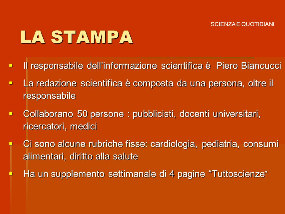 LA STAMPA SCIENZA E QUOTIDIANI. Il responsabile dell'informazione scientifica è Piero Biancucci.