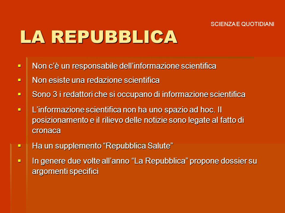 LA REPUBBLICA Non c'è un responsabile dell'informazione scientifica