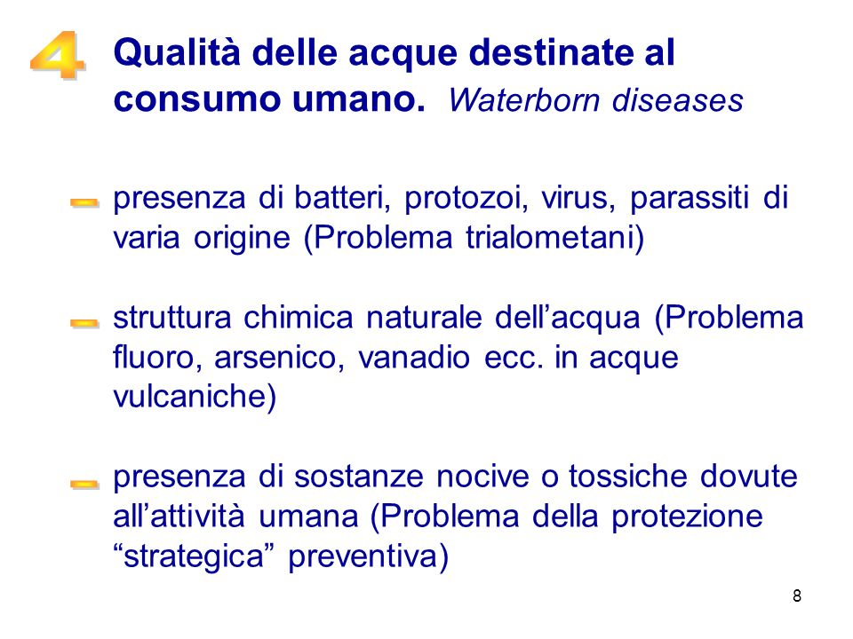 Qualità delle acque destinate al consumo umano. Waterborn diseases