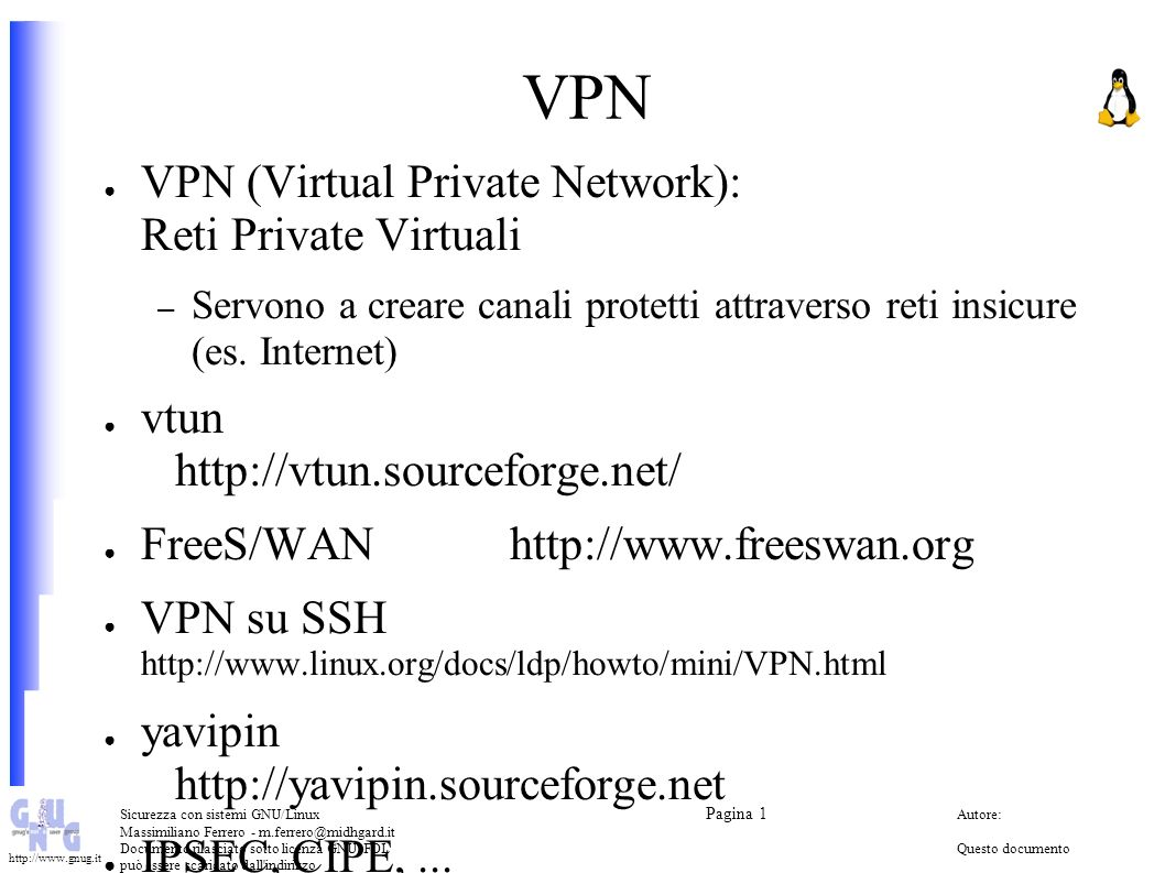 VPN VPN (Virtual Private Network): Reti Private Virtuali