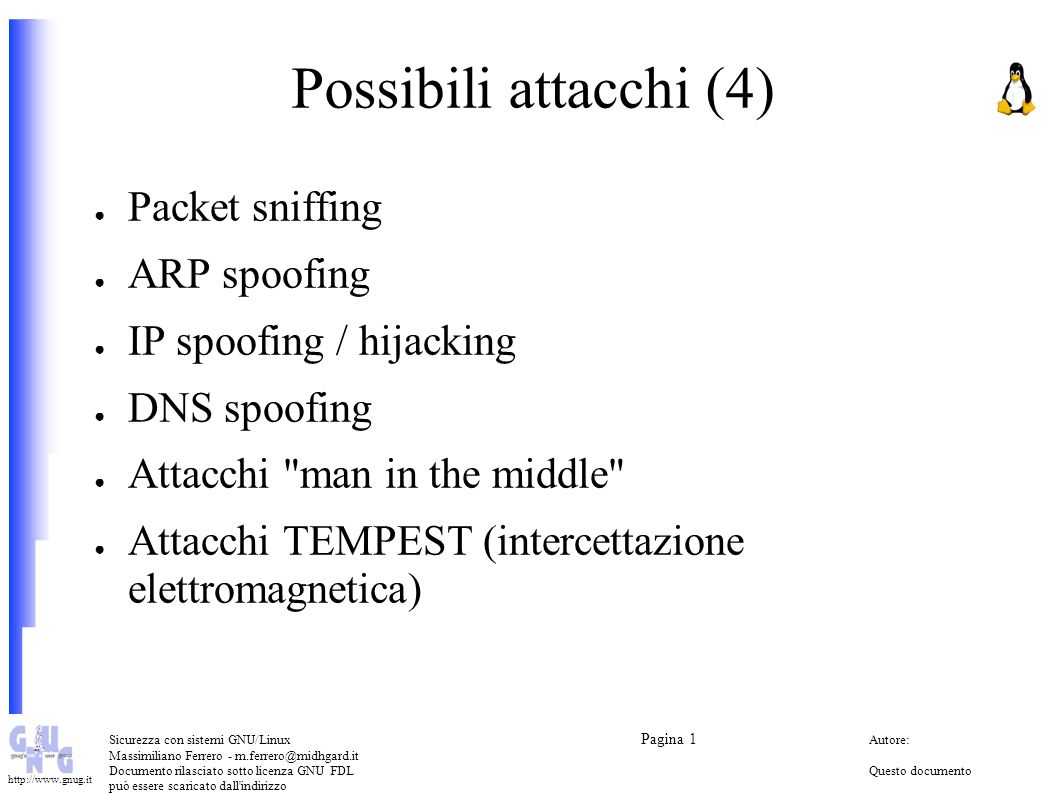 Possibili attacchi (4) Packet sniffing ARP spoofing