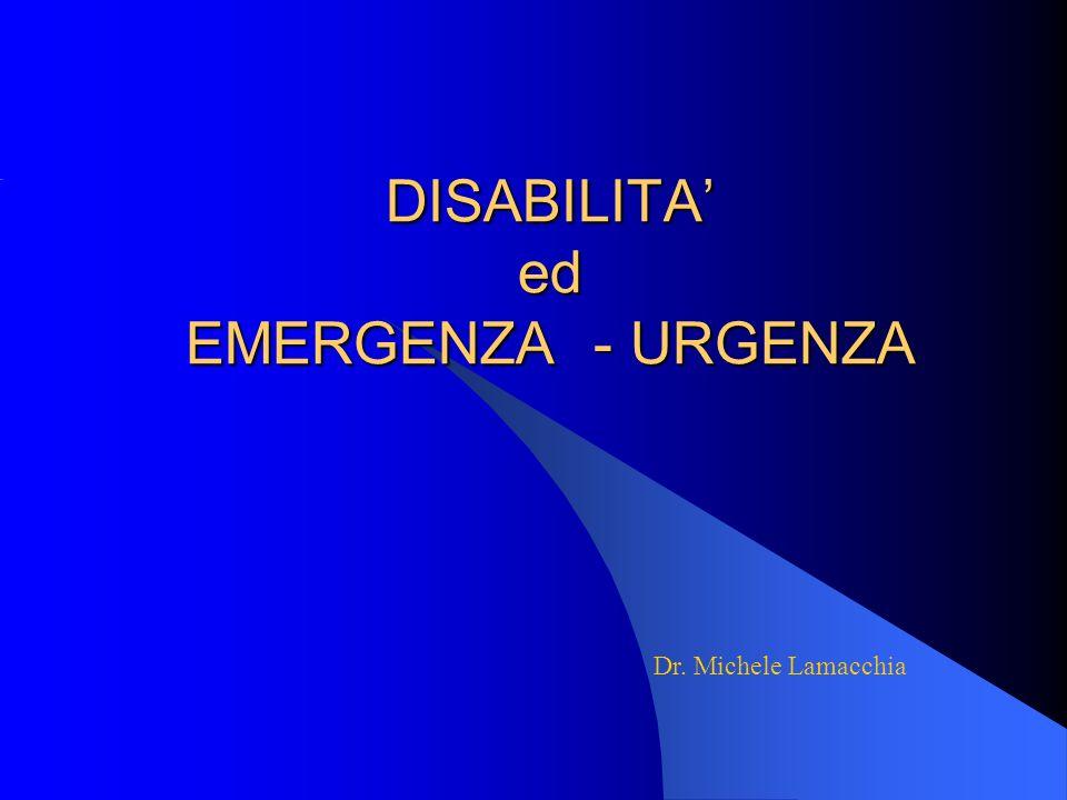 DISABILITA' ed EMERGENZA - URGENZA