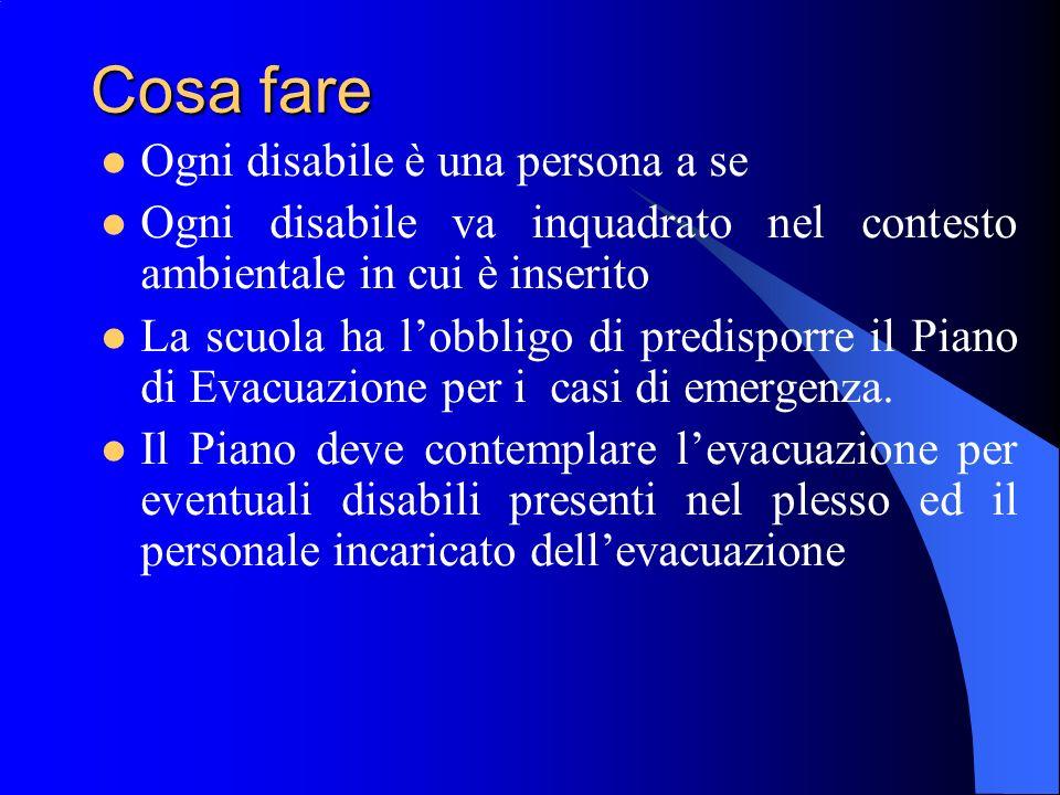 Cosa fare Ogni disabile è una persona a se