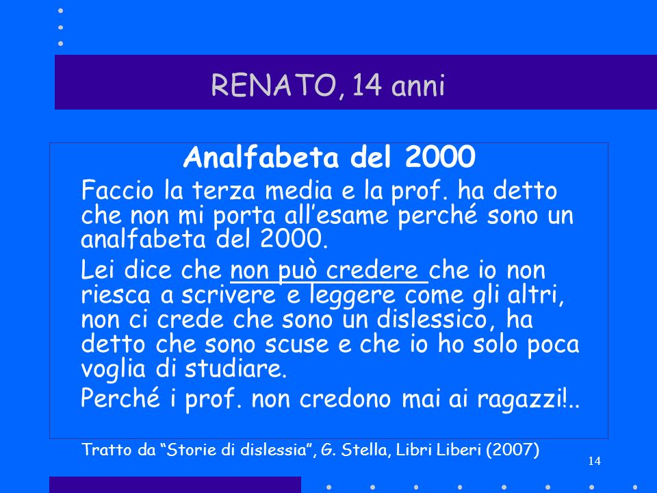 RENATO, 14 anni Analfabeta del 2000