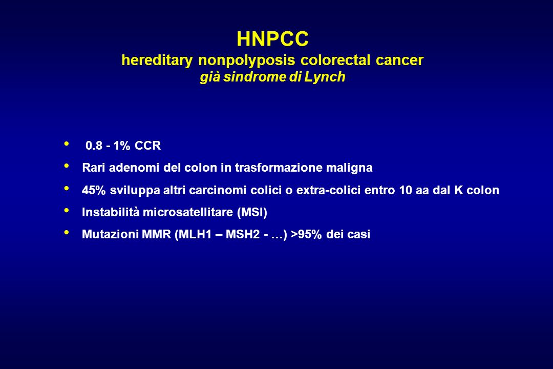 HNPCC hereditary nonpolyposis colorectal cancer già sindrome di Lynch
