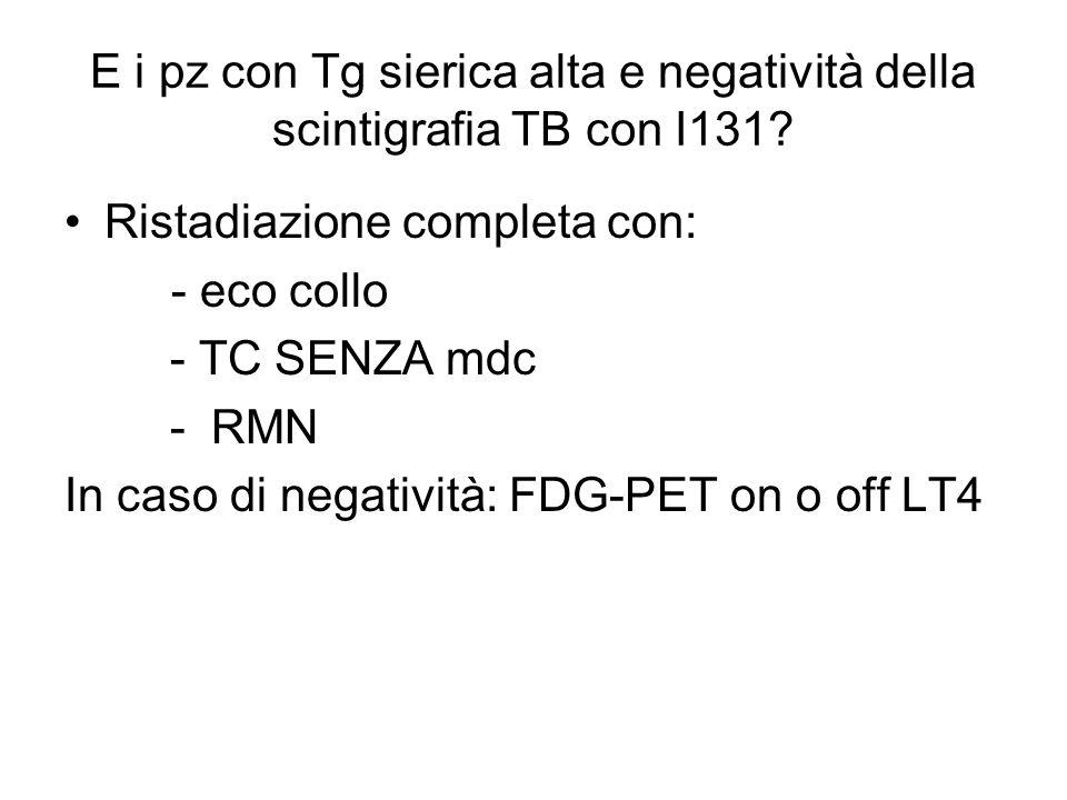 E i pz con Tg sierica alta e negatività della scintigrafia TB con I131