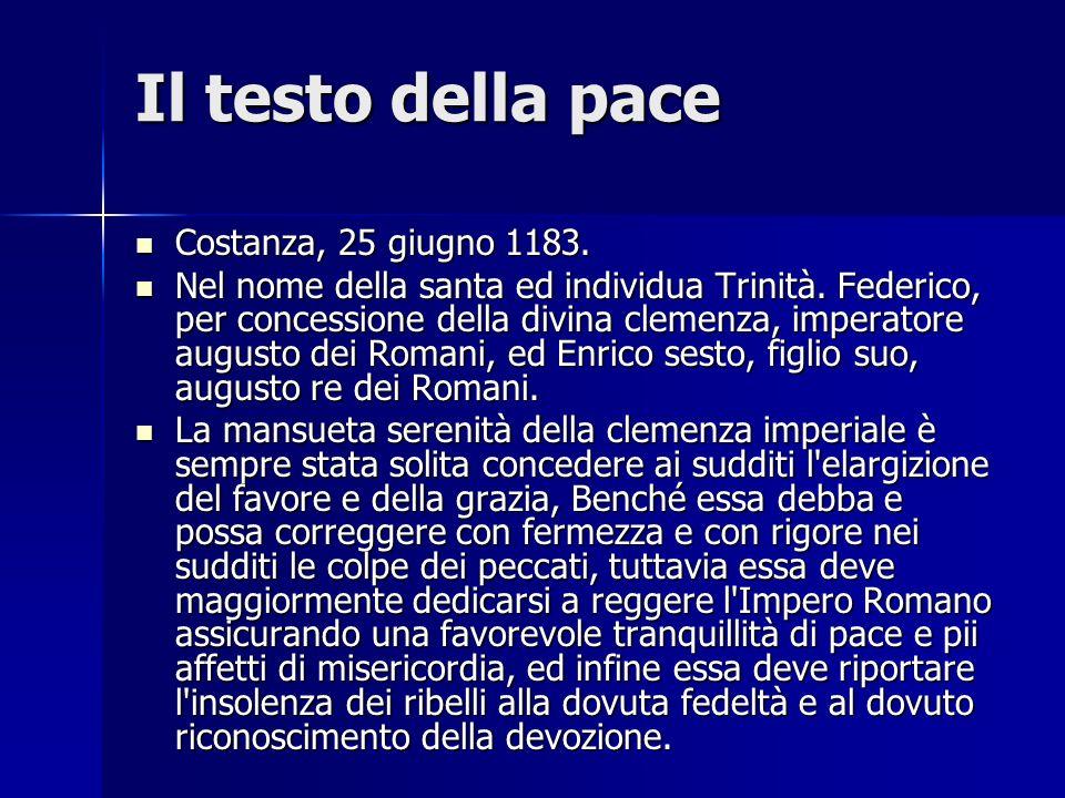 Il testo della pace Costanza, 25 giugno 1183.