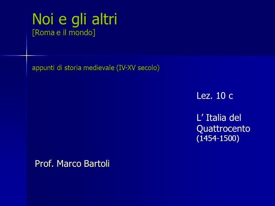 Lez. 10 c L' Italia del Quattrocento (1454-1500)