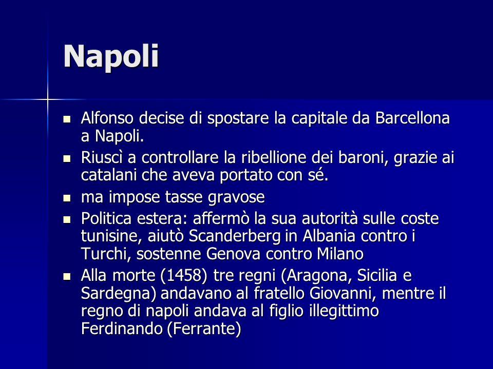 Napoli Alfonso decise di spostare la capitale da Barcellona a Napoli.