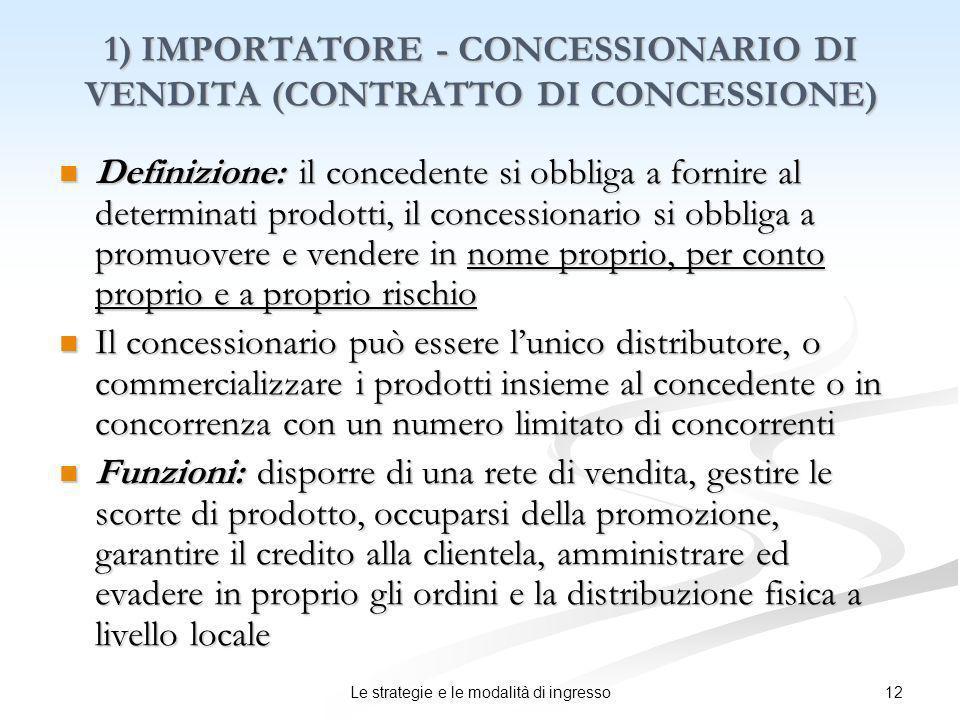 1) IMPORTATORE - CONCESSIONARIO DI VENDITA (CONTRATTO DI CONCESSIONE)