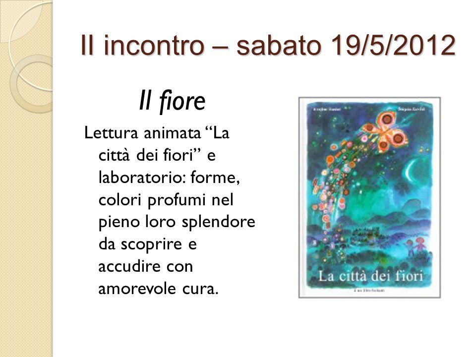 Il fiore II incontro – sabato 19/5/2012