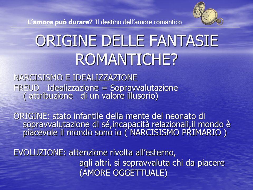 ORIGINE DELLE FANTASIE ROMANTICHE