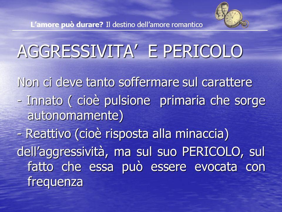 AGGRESSIVITA' E PERICOLO