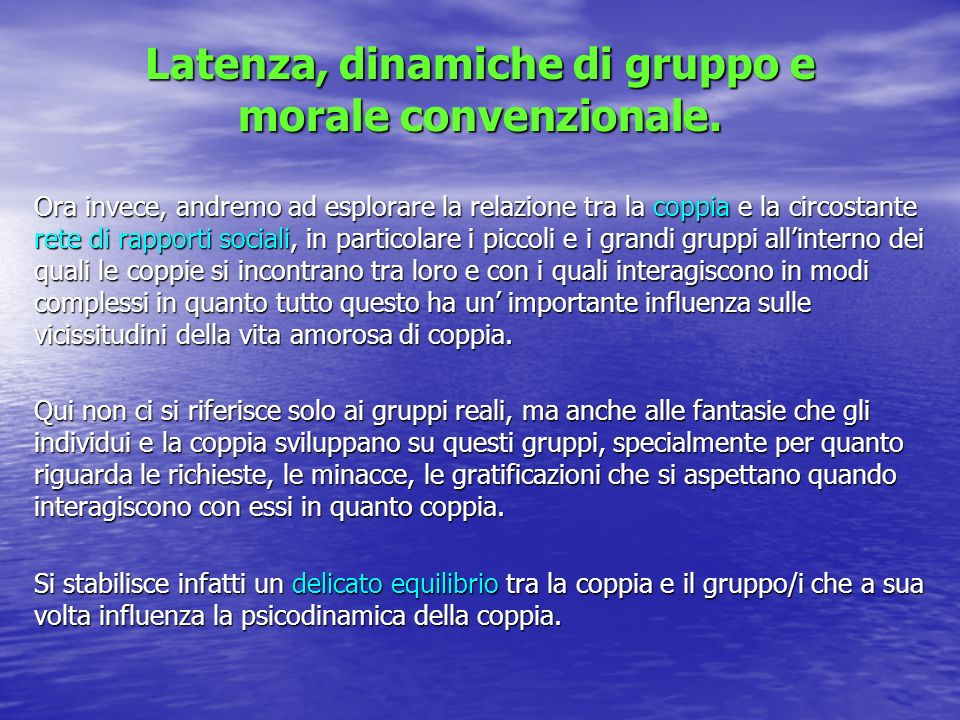 Latenza, dinamiche di gruppo e morale convenzionale.