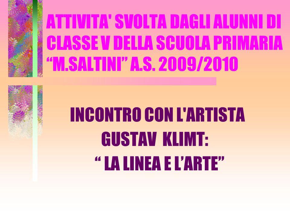 INCONTRO CON L ARTISTA GUSTAV KLIMT: LA LINEA E L'ARTE