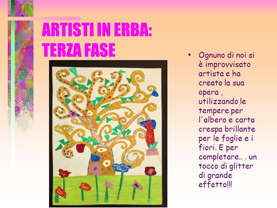 ARTISTI IN ERBA: TERZA FASE