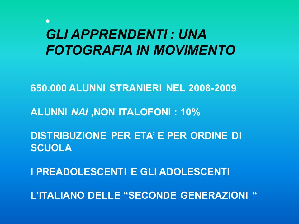 GLI APPRENDENTI : UNA FOTOGRAFIA IN MOVIMENTO