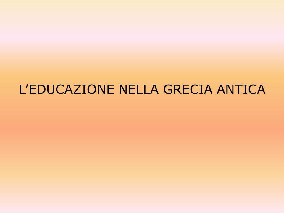 L'EDUCAZIONE NELLA GRECIA ANTICA