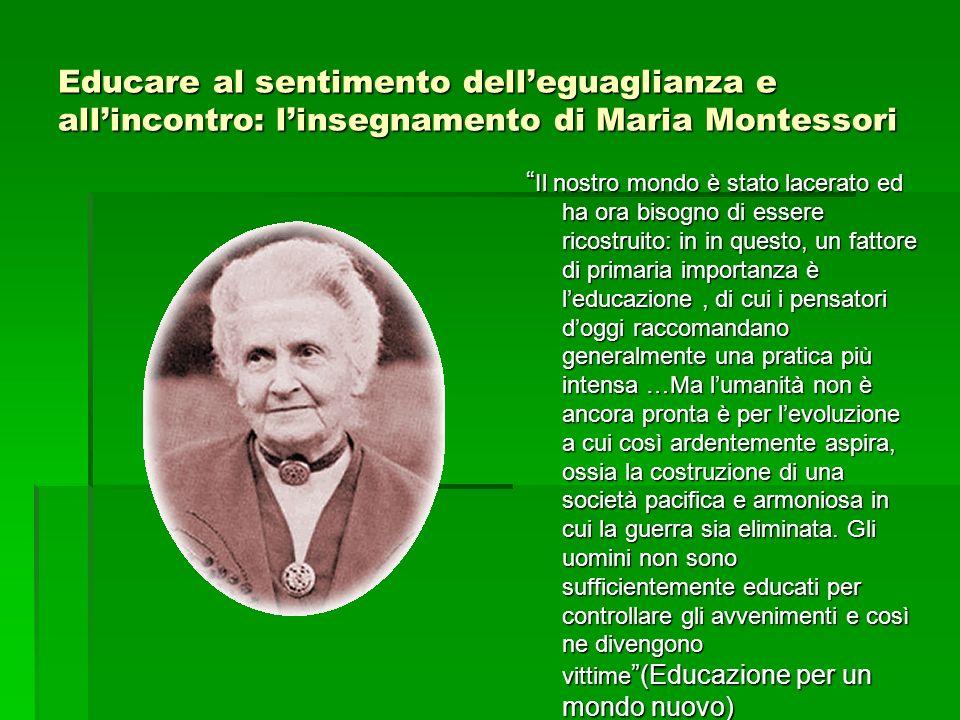 Educare al sentimento dell'eguaglianza e all'incontro: l'insegnamento di Maria Montessori