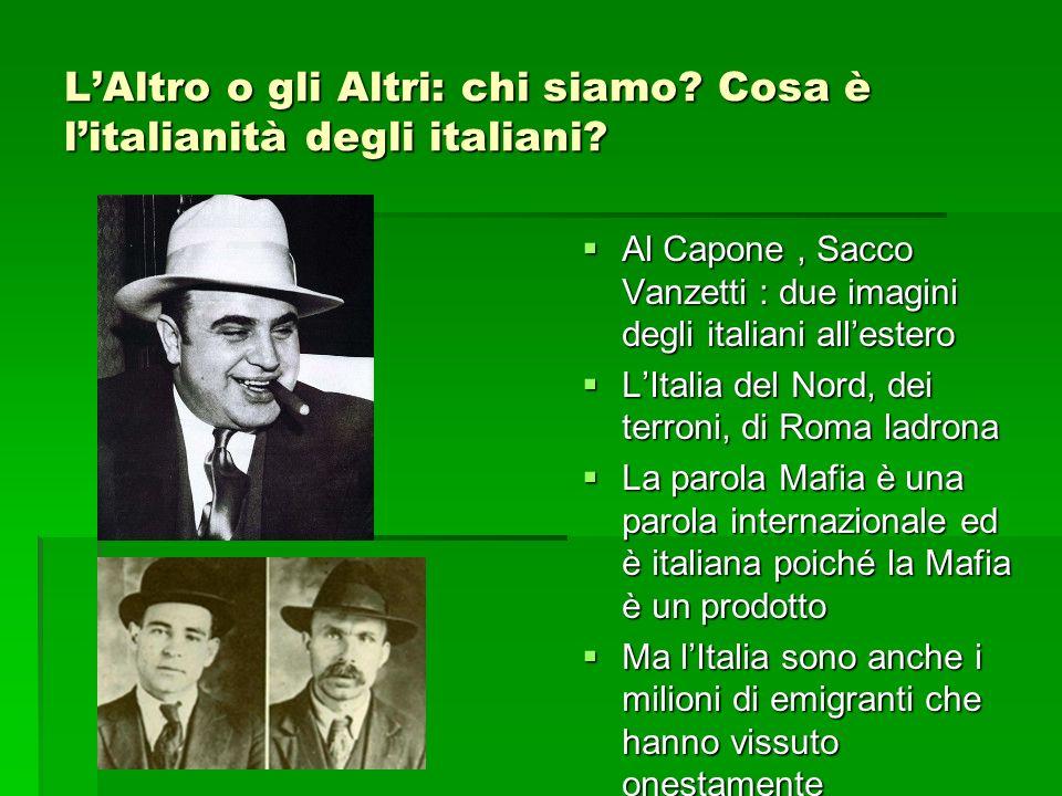 L'Altro o gli Altri: chi siamo Cosa è l'italianità degli italiani