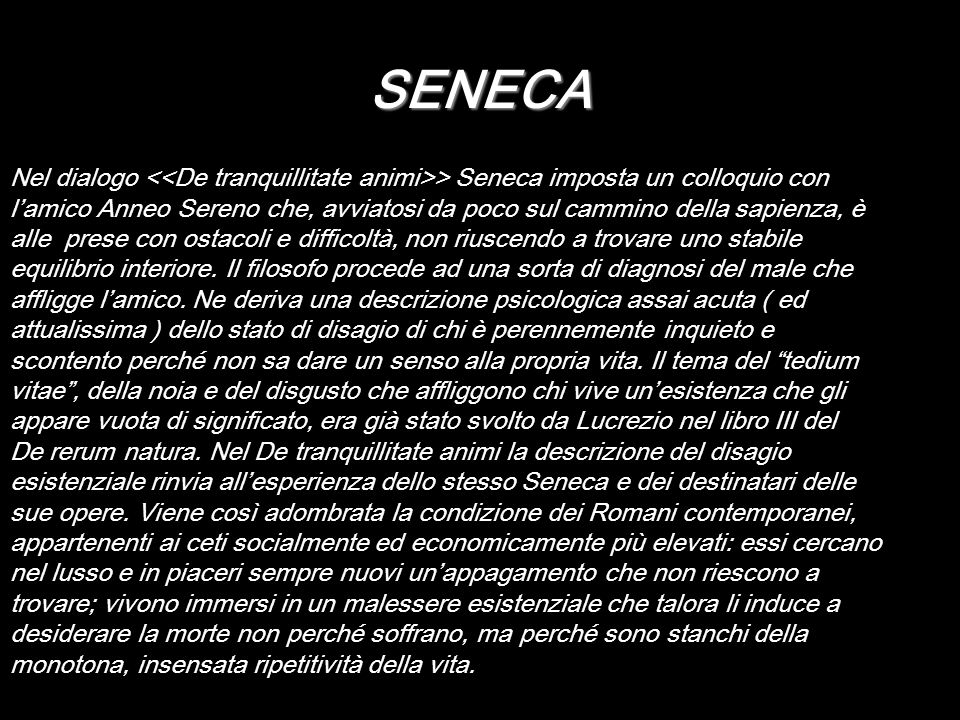 SENECA Nel dialogo <<De tranquillitate animi>> Seneca imposta un colloquio con.