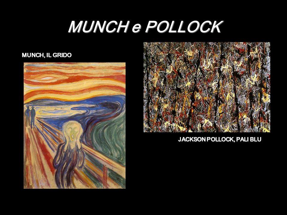 MUNCH e POLLOCK MUNCH, IL GRIDO JACKSON POLLOCK, PALI BLU