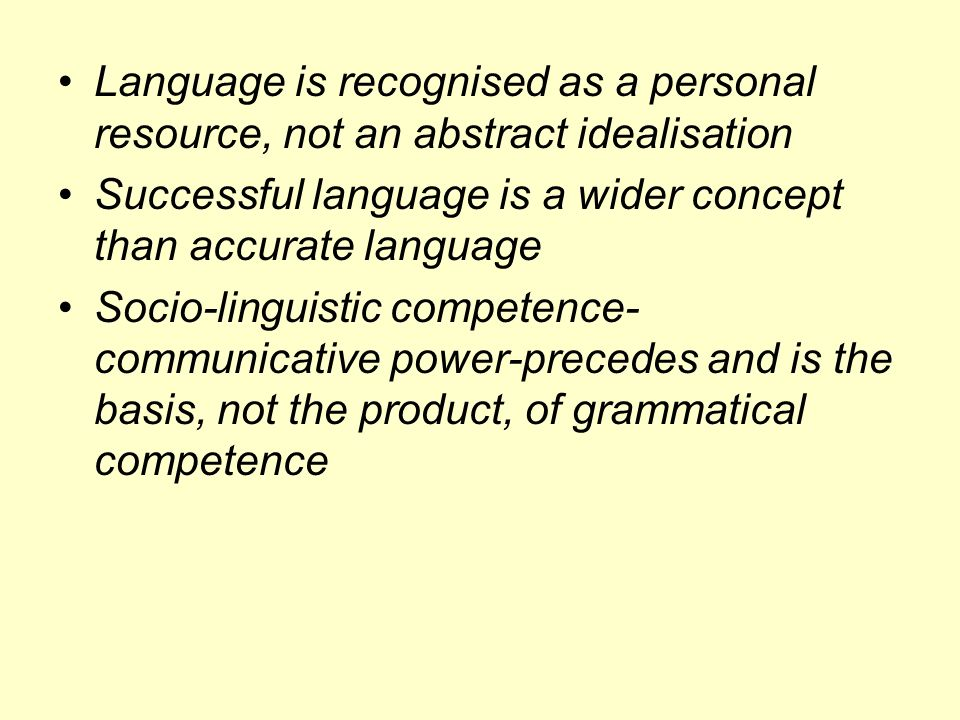Language is recognised as a personal resource, not an abstract idealisation