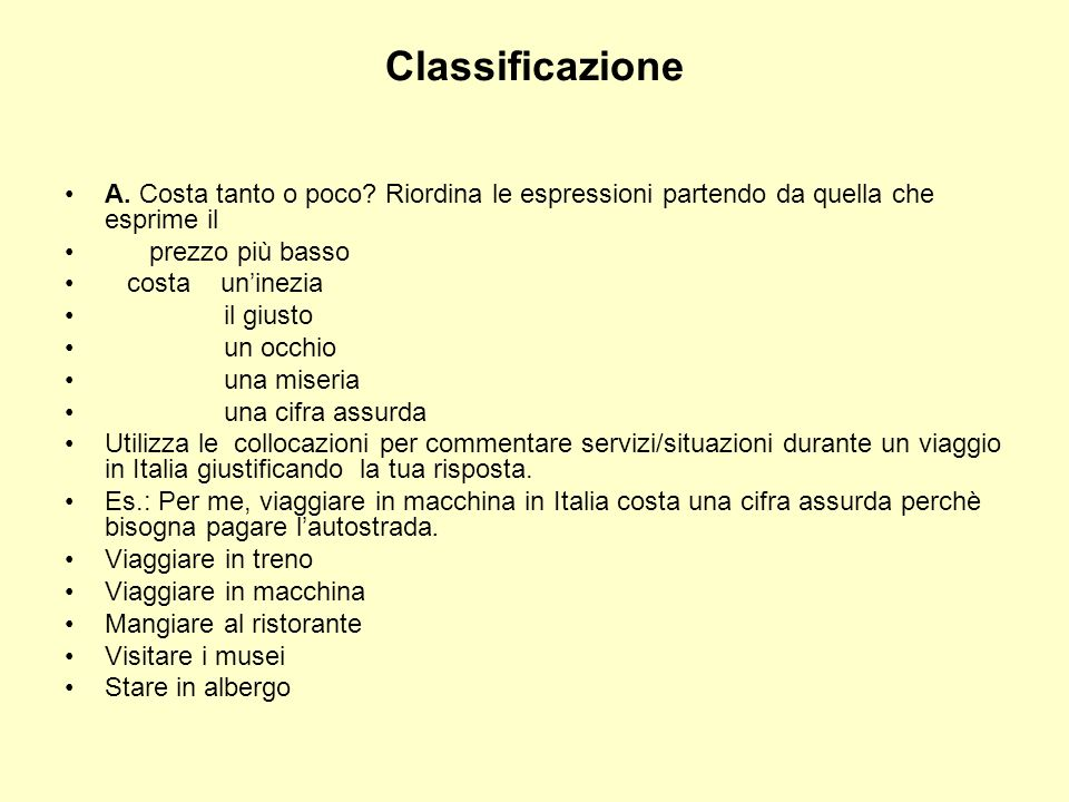 Classificazione A. Costa tanto o poco Riordina le espressioni partendo da quella che esprime il. prezzo più basso.