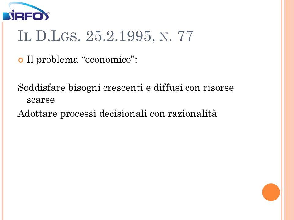 Il D.Lgs. 25.2.1995, n. 77 Il problema economico :