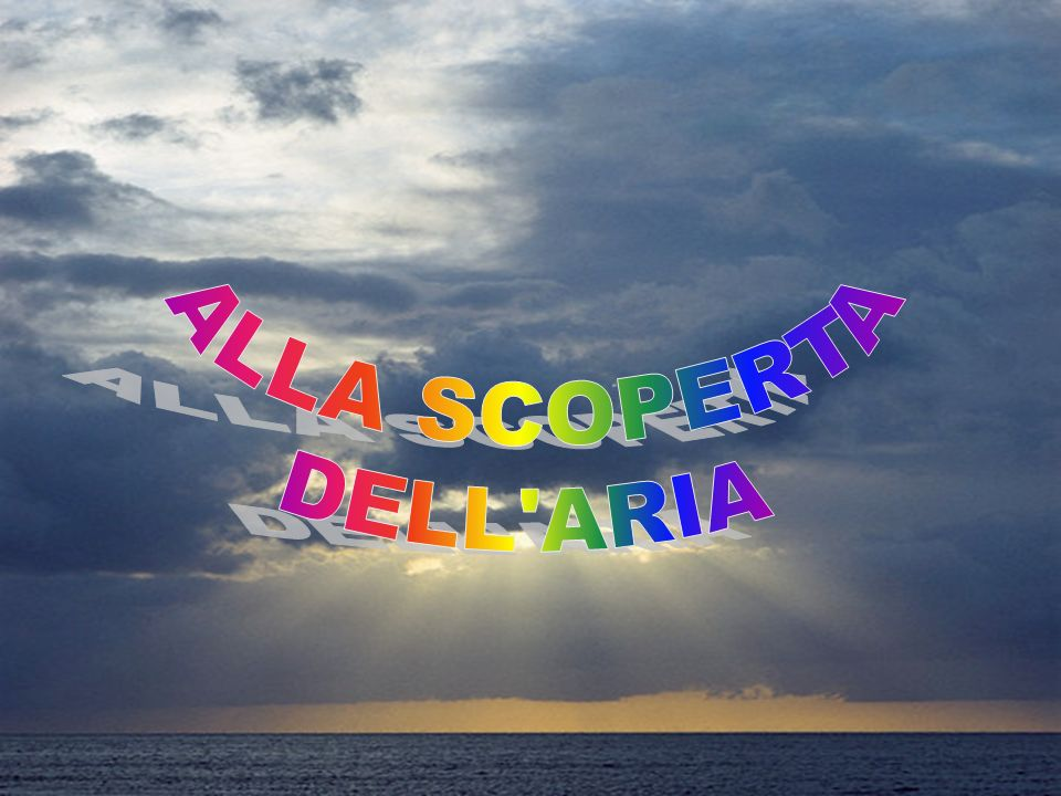 ALLA SCOPERTA DELL ARIA