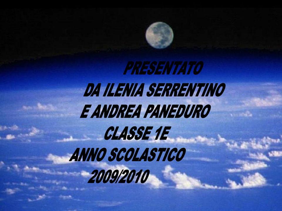 PRESENTATO DA ILENIA SERRENTINO E ANDREA PANEDURO CLASSE 1E ANNO SCOLASTICO 2009/2010
