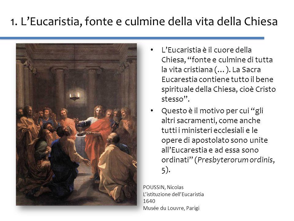 1. L'Eucaristia, fonte e culmine della vita della Chiesa