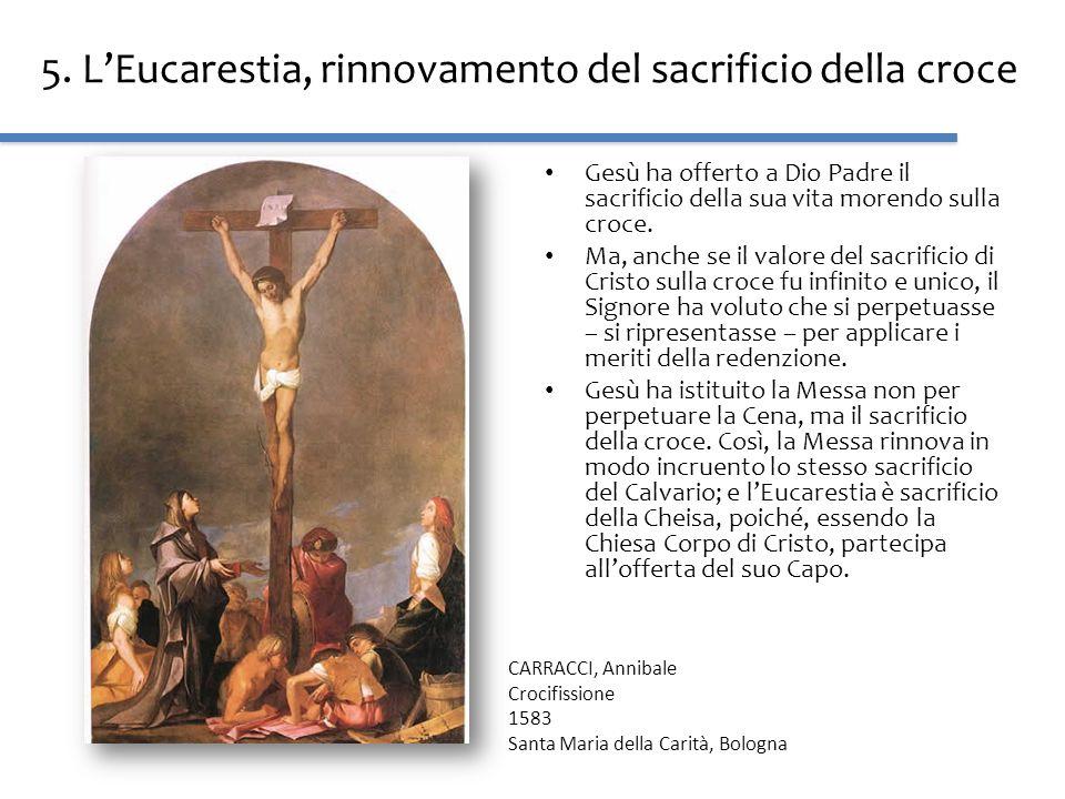5. L'Eucarestia, rinnovamento del sacrificio della croce
