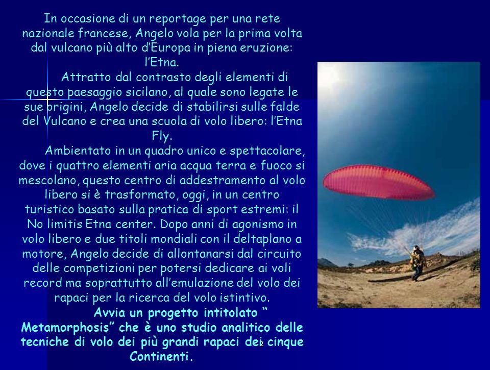 In occasione di un reportage per una rete nazionale francese, Angelo vola per la prima volta dal vulcano più alto d'Europa in piena eruzione: l'Etna.