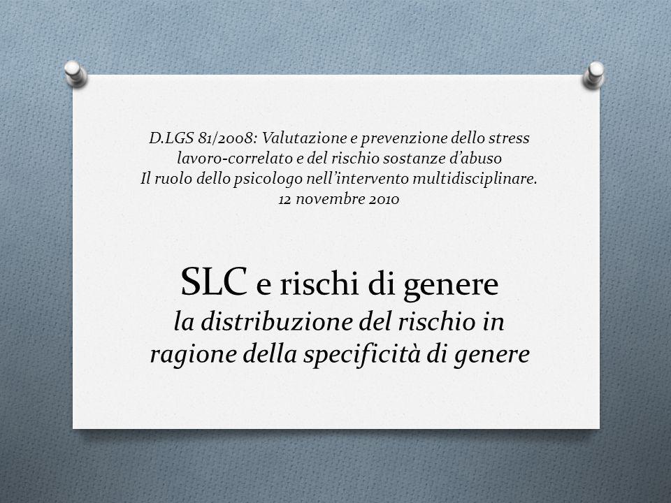 D.LGS 81/2008: Valutazione e prevenzione dello stress lavoro-correlato e del rischio sostanze d'abuso Il ruolo dello psicologo nell'intervento multidisciplinare.
