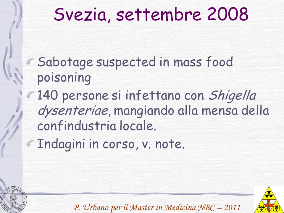 Svezia, settembre 2008 Sabotage suspected in mass food poisoning
