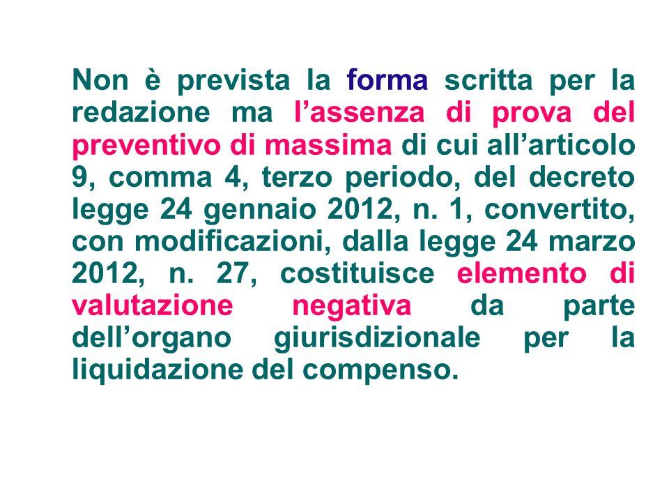 Non è prevista la forma scritta per la redazione ma l'assenza di prova del preventivo di massima di cui all'articolo 9, comma 4, terzo periodo, del decreto legge 24 gennaio 2012, n.