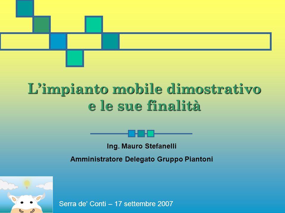 L'impianto mobile dimostrativo Amministratore Delegato Gruppo Piantoni