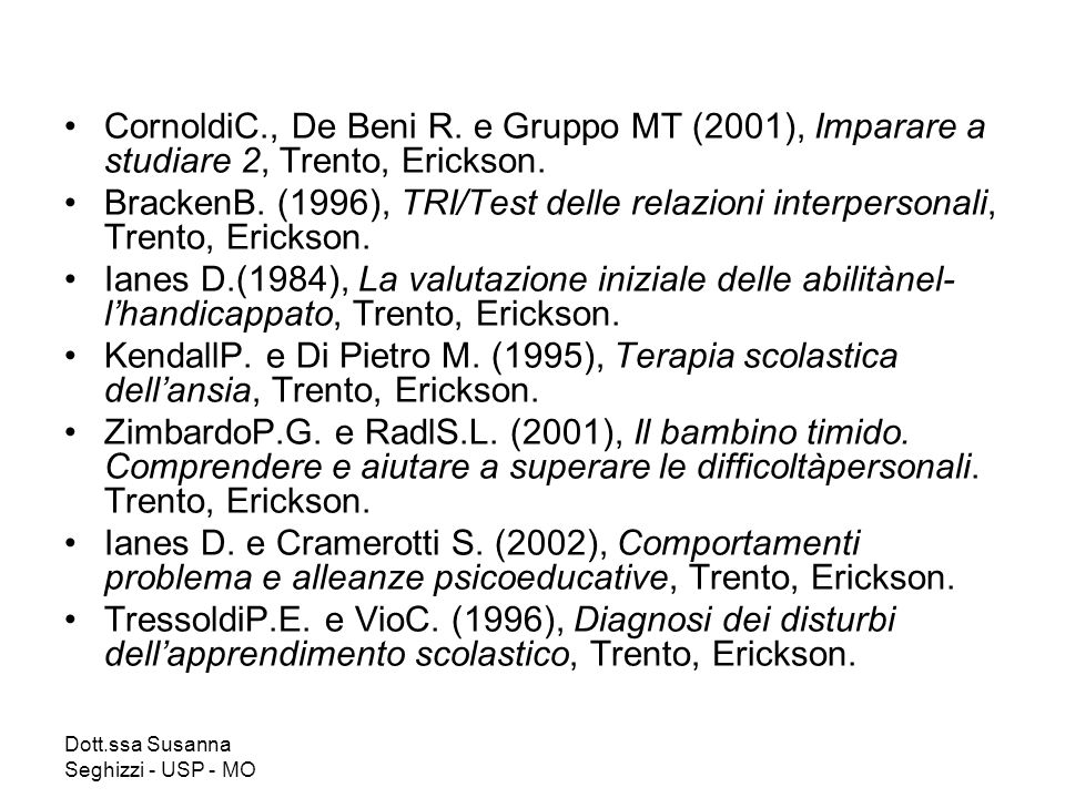 CornoldiC., De Beni R. e Gruppo MT (2001), Imparare a studiare 2, Trento, Erickson.