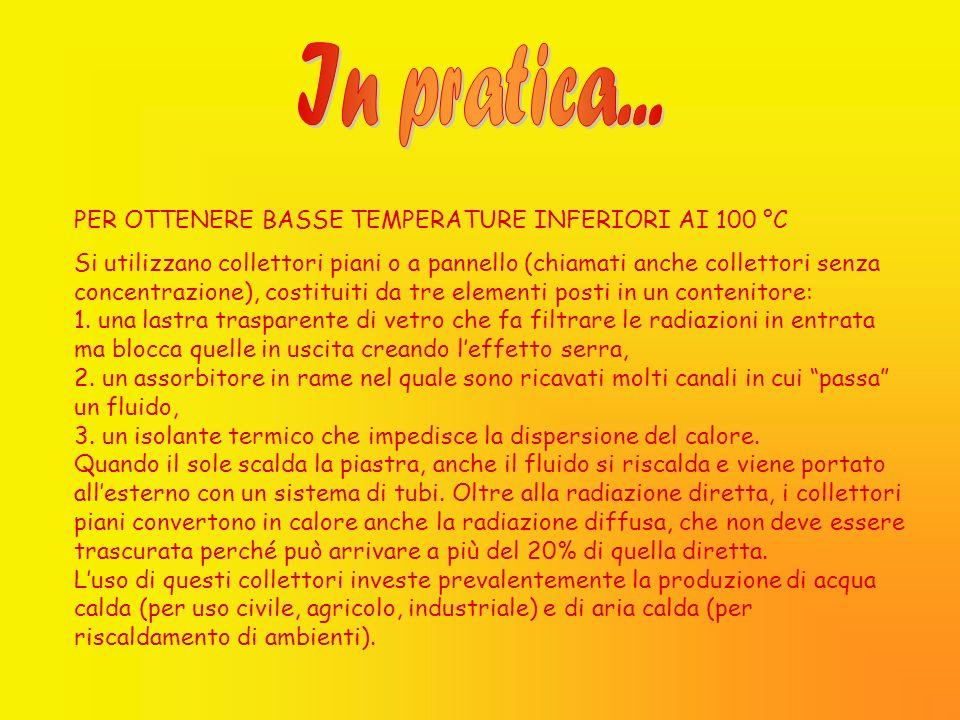 In pratica... PER OTTENERE BASSE TEMPERATURE INFERIORI AI 100 °C