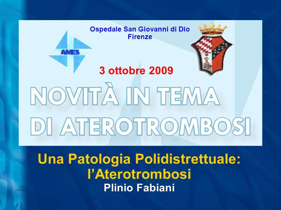 Una Patologia Polidistrettuale: l'Aterotrombosi Plinio Fabiani