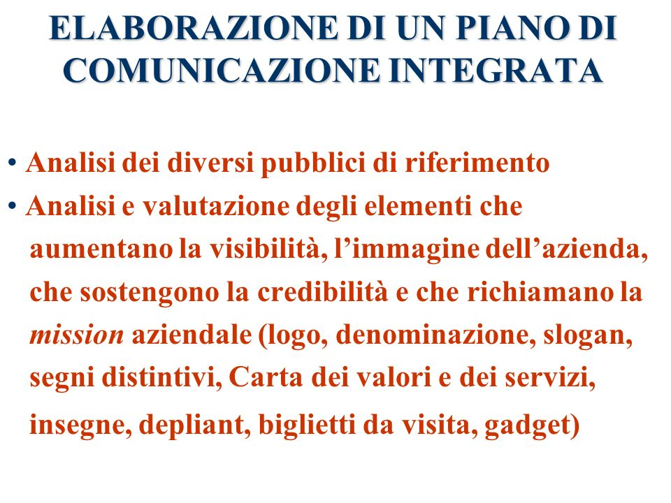 ELABORAZIONE DI UN PIANO DI COMUNICAZIONE INTEGRATA