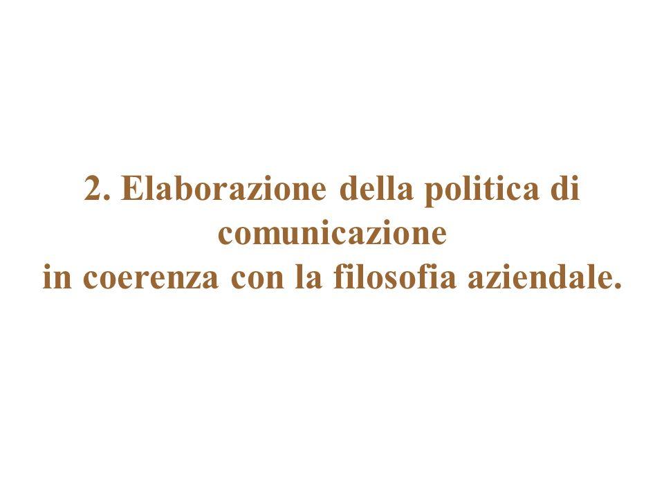 2. Elaborazione della politica di comunicazione