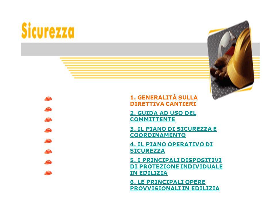 1. GENERALITÀ SULLA DIRETTIVA CANTIERI 2. GUIDA AD USO DEL COMMITTENTE