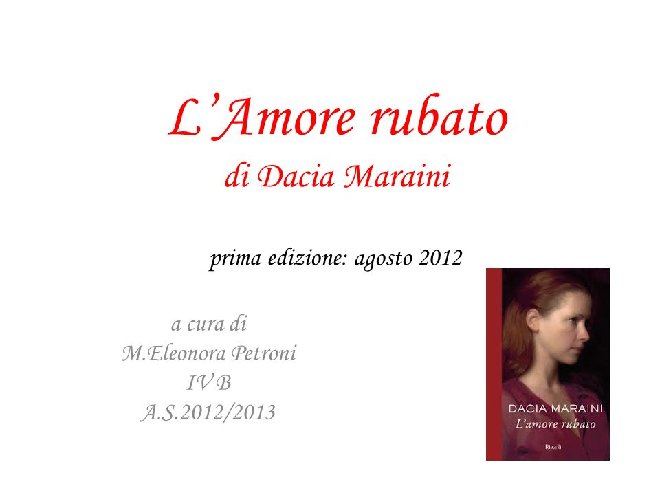 L'Amore rubato di Dacia Maraini prima edizione: agosto 2012
